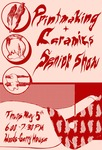 Printmaking + Ceramics Senior Show