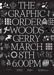 2018 The Graphic Order | Graphic Design Senior Exhibition by Campus Exhibtions, Graphic Design Department, and Mostyn Griffith