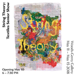 2018 String Theory | Textiles Senior Exhibition by Campus Exhibtions, Textiles Department, and Emma Werowinski