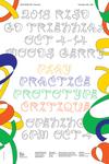 2018 PLAY, PRACTICE, PROTOTYPE, CRITIQUE | Graphic Design Department Triennial Exhibition by Campus Exhibtions, Graphic Design Department, and Goeun Park