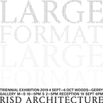 2019 Large Forrmat | Architecture Department Triennial Exhibition by Campus Exhibtions, Architecture Department, and David Davila
