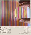2019 Glass and Open Media Senior Exhibition by Campus Exhibtions, Glass Department, Film / Animation / Video Department, and Raghvi Bhatia